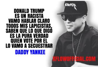 Daddy Yankee : Donald Trump es un racista!!!