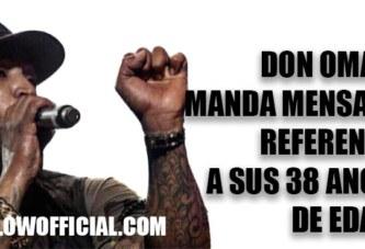 Don Omar manda mensaje referente a sus 38 Años