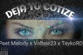 """Peet Melody junto a Voltaje 23 & TaykoRD presentan el nuevo sencillo """"Deja Tu Cotize"""""""