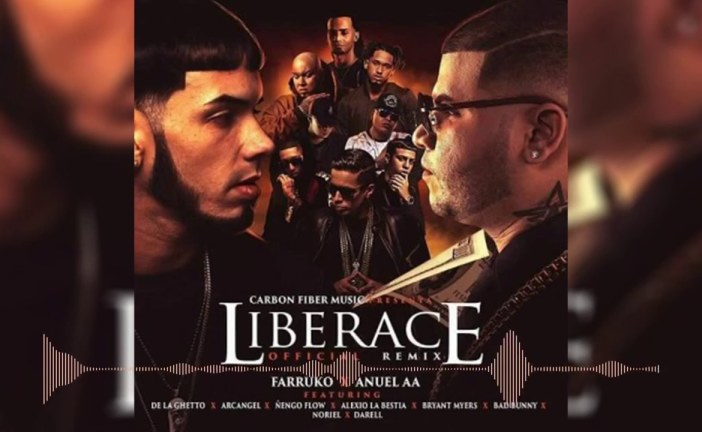 Anuel AA & Farruko – Liberace Remix Feat Arcangel De La Ghetto, Bad Bunny, Noriel, Bryant Myers, Darell, Alexio La Bestia [Audio Official]
