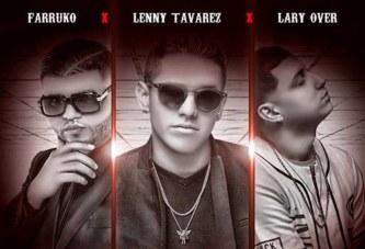 LENNY TAVÁREZ ft FARRUKO ft LARY OVER – ¨NO QUIERE AMOR¨ (REMIX)[PREVIEW]