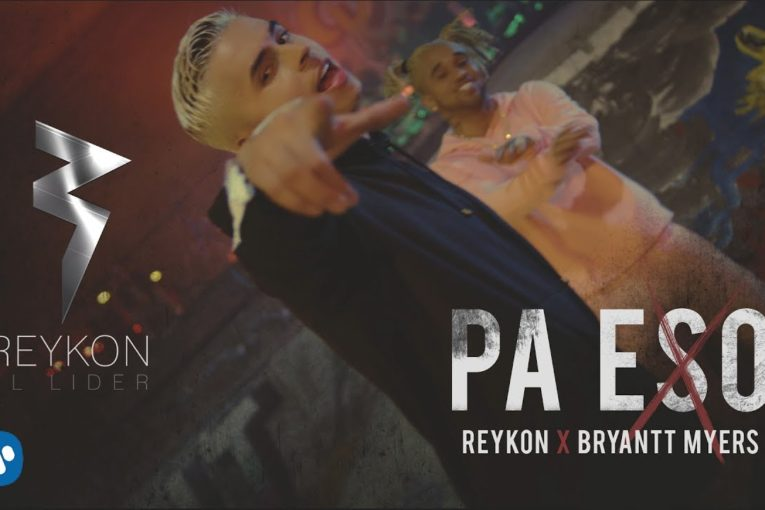 REYKON ft BRYANT MYERS – PA ESO (VIDEO OFICIAL)